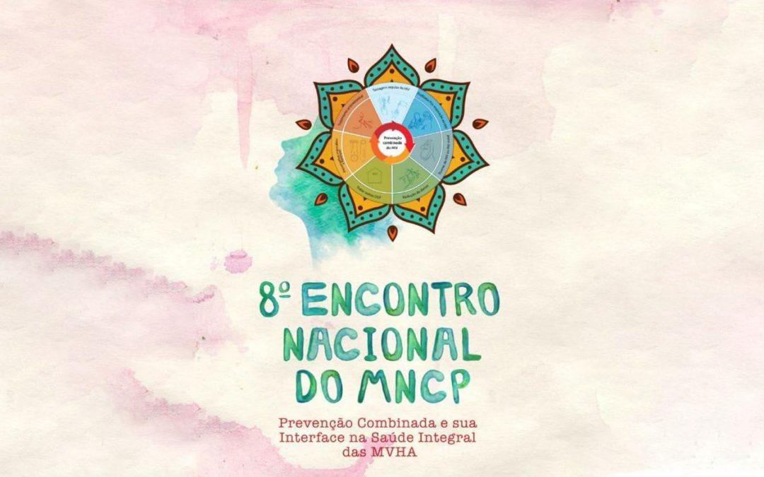 8º Encontro Nacional do MNCP – Prevenção Combinada e sua Interface na Saúde Integral das MVHA